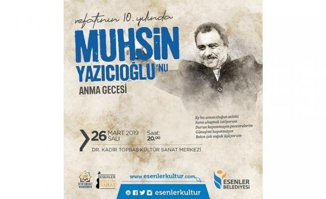 """""""Vefatının 10. Yılında Muhsin Yazıcıoğlu'nu Anma Gecesi"""""""