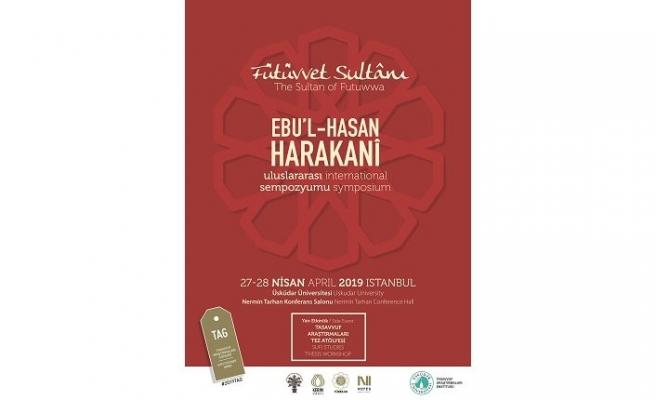 """""""Fütüvvet Sultânı Ebu'l-Hasan Harakanî"""" Uluslararası Sempozyumu"""