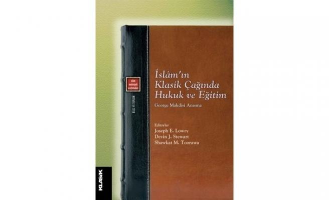 Yeni kitap: İslâm'ın Klasik Çağında Hukuk ve Eğitim