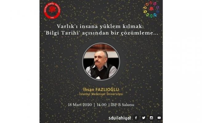 """İhsan Fazlıoğlu: """"Varlık'ı insana yüklem kılmak: 'Bilgi Tarihi' açısından bir çözümleme..."""""""