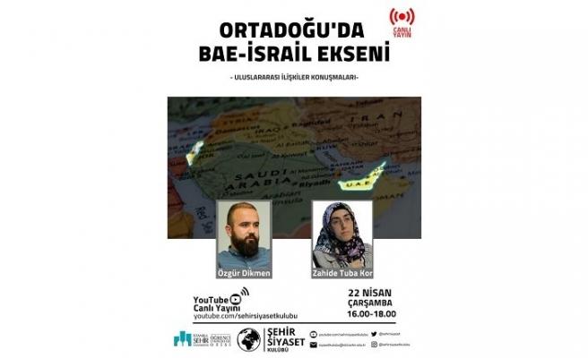 "Online panel: ""Ortadoğu'da BAE-İsrail Ekseni"""