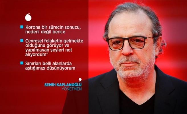 Yönetmen Semih Kaplanoğlu: Bizim şimdi ütopyalar üretmemiz lazım