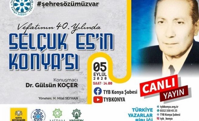 TYB'de vefatının 40. yılında Selçuk Es'in Konya'sı konuşuldu