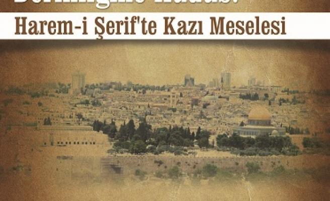 Kudüs'ün derinlerine bakılacak!