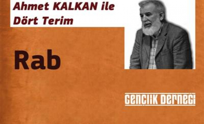 Ahmet Kalkan 'Rab'bi anlatacak