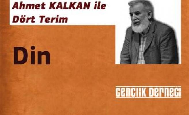 Ahmet Kalkan 'din'i anlatacak!