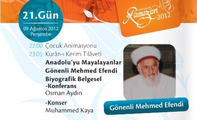 Gönenli Mehmet Efendi'yi anlatacak