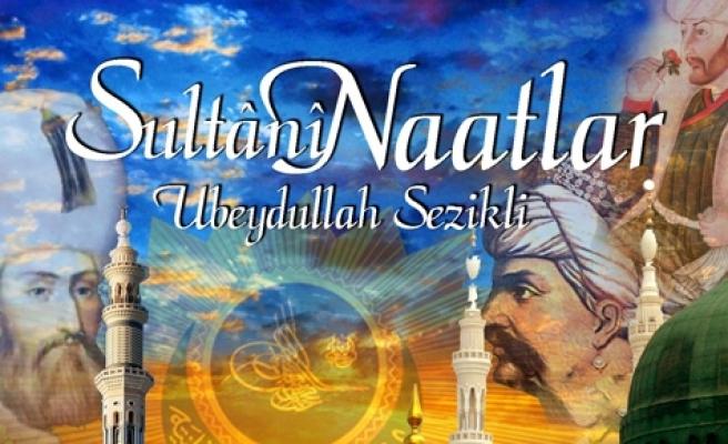 Osmanlı sultanlarının naatları bestelendi