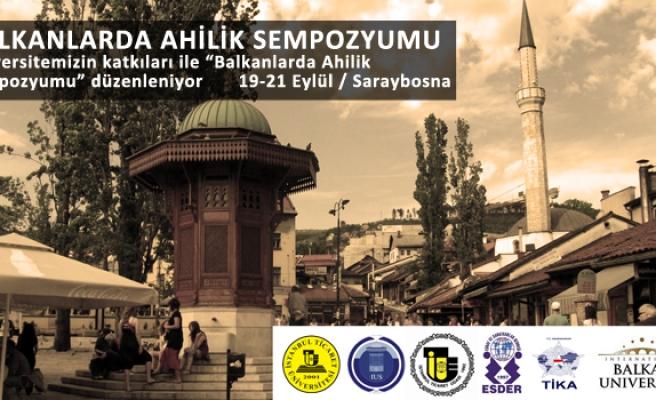 Balkanlarda Ahilik sempozyumu başladı
