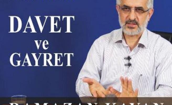 Ramazan Kayan'dan 'Davet ve Gayret'