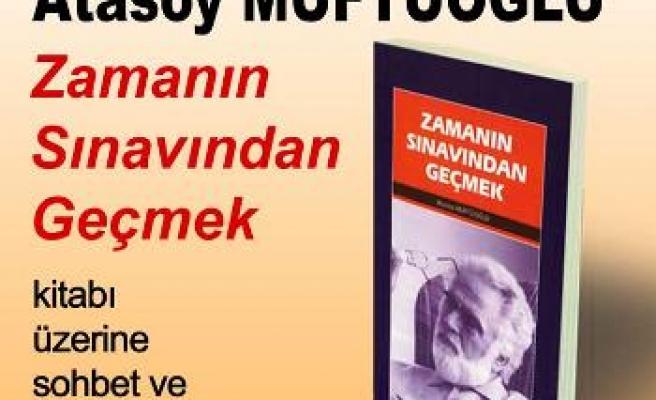 Atasoy Müftüoğlu İnkılâb sohbetlerinde