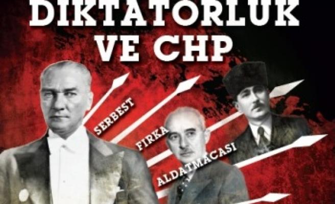 Derin Tarih'te diktatörlük ve CHP