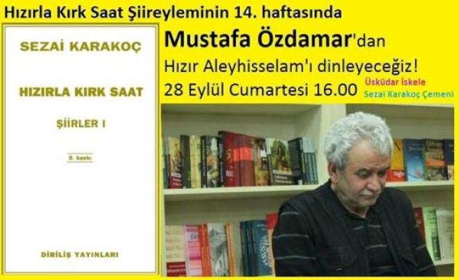 Mustafa Özdamar Hızır'ı anlatacak