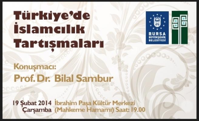 Bilal Sambur İslamcılığı anlatacak