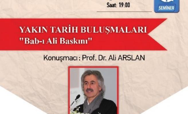 Ali Arslan Bab-ı Ali Baskını'nı anlatacak