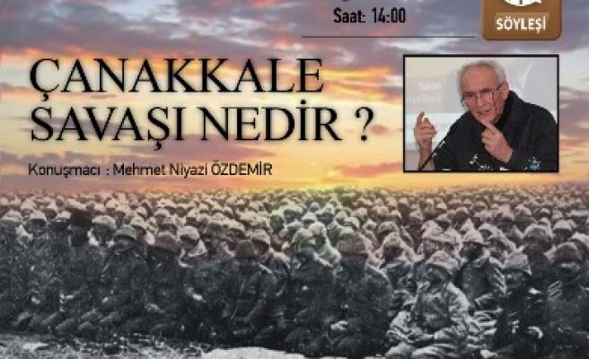 Mehmet Niyazi Çanakkale'yi anlatacak
