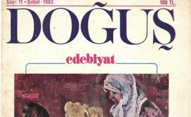 Doğuş Edebiyat ilk ve güzel işlerin dergisiydi