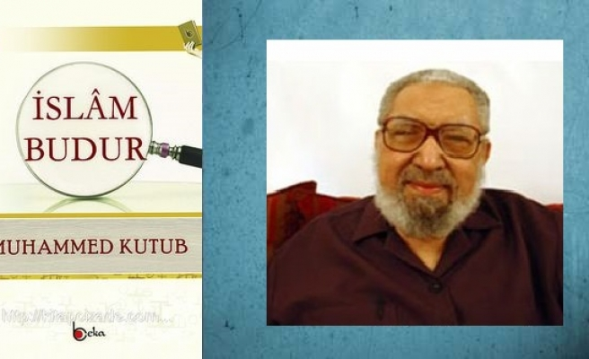 Muhammed Kutub 'sistem'e dair ne söyledi?
