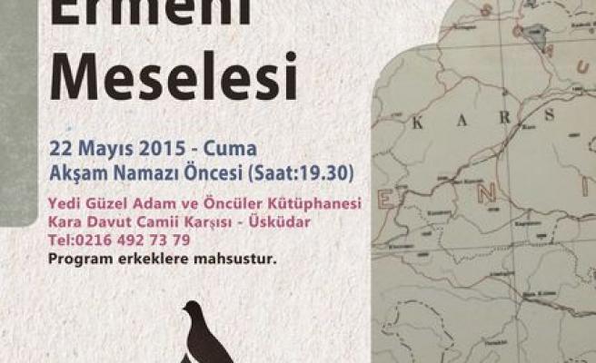 Ermeni meselesi konuşulacak