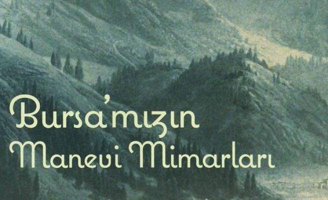 Bursa'nın manevi mimarlarını yazdılar