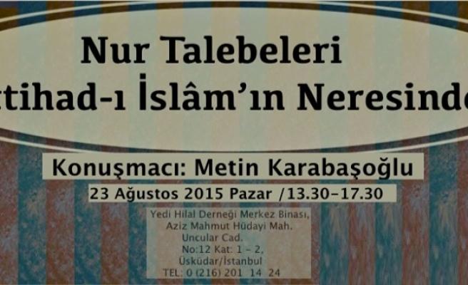 Nur talebeleri İttihad-ı İslâm'ın neresinde?
