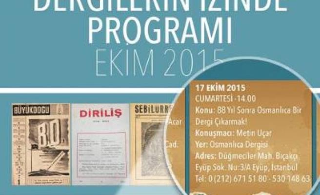 88 yıl sonra Osmanlıca bir dergi çıkarmak