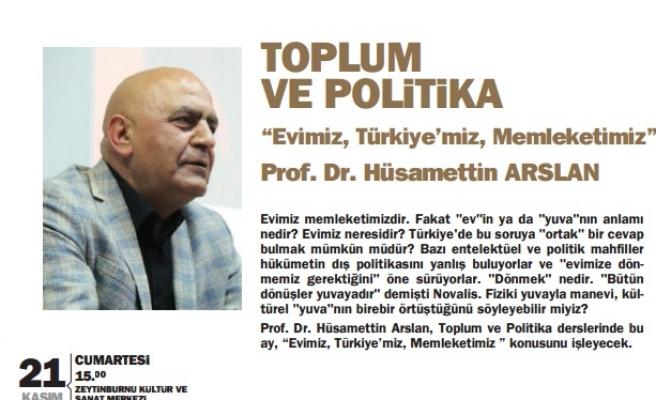 Evimiz, Türkiye'miz, memleketimiz