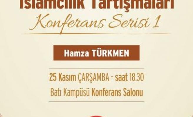 Hamza Türkmen İslamcılık üzerine konuşacak