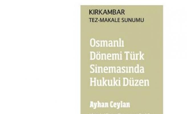 Osmanlı Dönemi Türk Sinemasında Hukuki Düzen