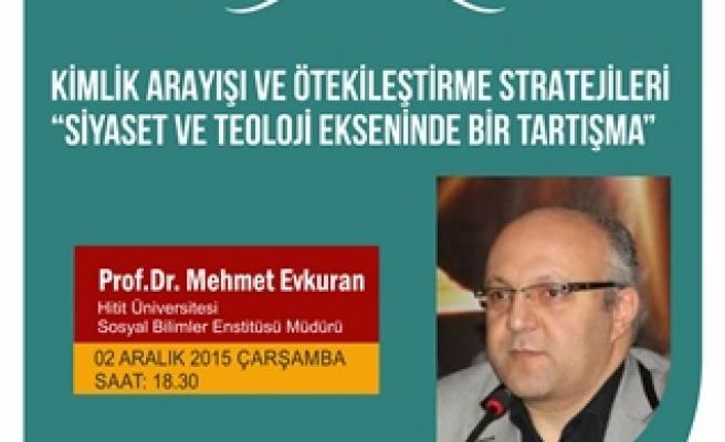 Mehmet Evkuran, Siyaset ve Teoloji'yi konuşacak