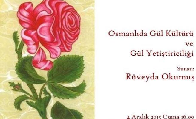 Osmanlıda Gül Kültürü ve Gül Yetiştiriciliği