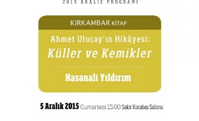 Ahmet Uluçay Hikâyesi: Küller ve Kemikler