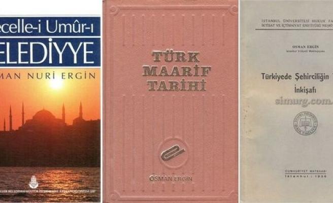 Halka hizmetle geçen bir ömür: Osman Nuri Ergin
