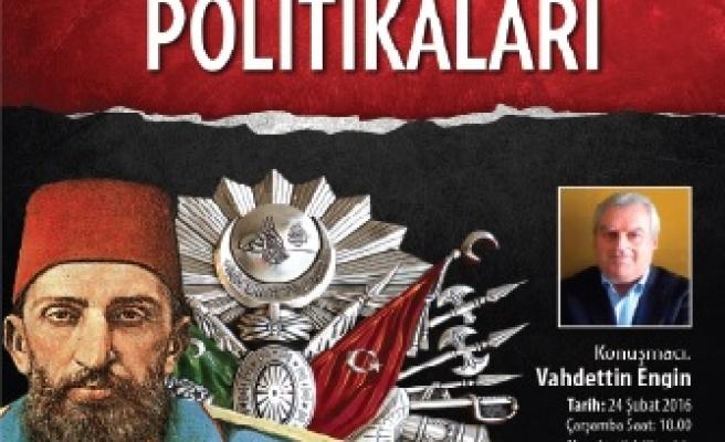 2. Abdülhamid'in politikalarını anlatacak