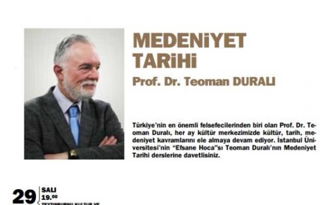 Teoman Duralı'dan medeniyet tarihi dersi