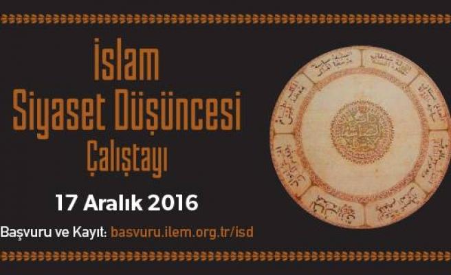 İslam Siyaset Düşüncesi Çalıştayı