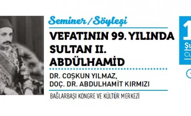 Vefatının 99. Yılında Sultan II. Abdülhamid