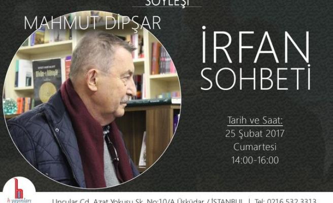 Mahmut Dipşar ile İrfan Sohbeti