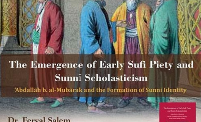 The Emergence of Early Sufi Piety and Sunni Scholasticism