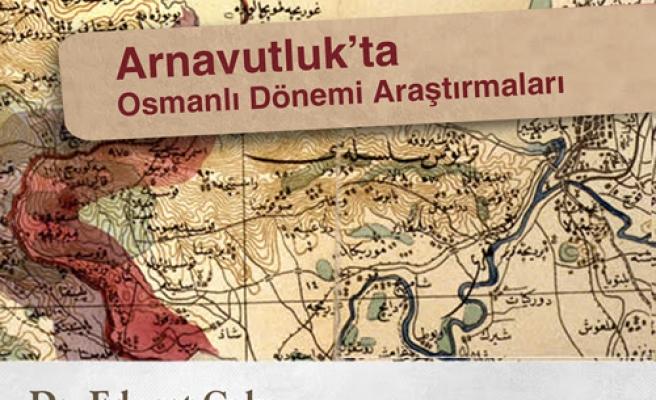 Arnavutluk'ta Osmanlı Dönemi Araştırmaları
