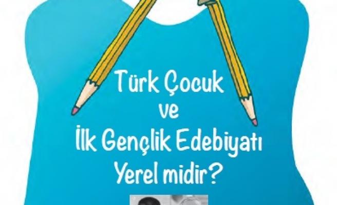 Türk Çocuk ve İlk Gençlik Edebiyatı Yerel midir?