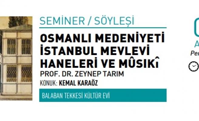 Osmanlı Medeniyeti İstanbul Mevlevi Haneleri ve Mûsıkî