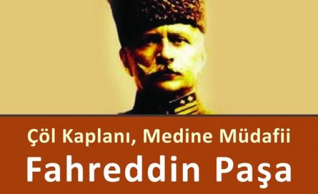 Fahreddin Paşa anılacak