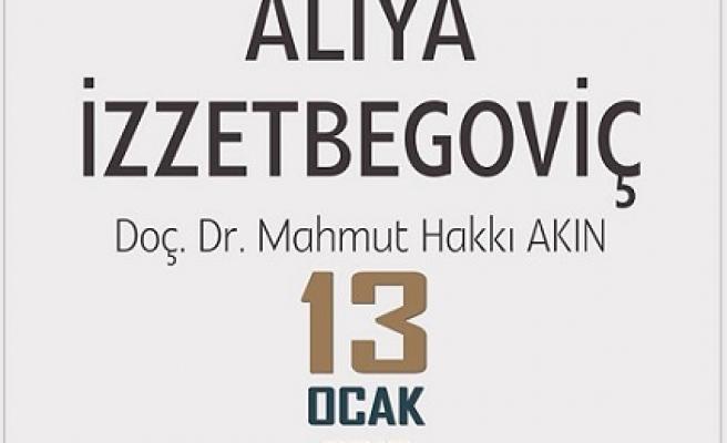Aliya İzzetbegovic anılacak