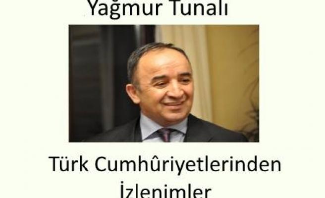Türk Cumhuriyetlerinden İzlenimler