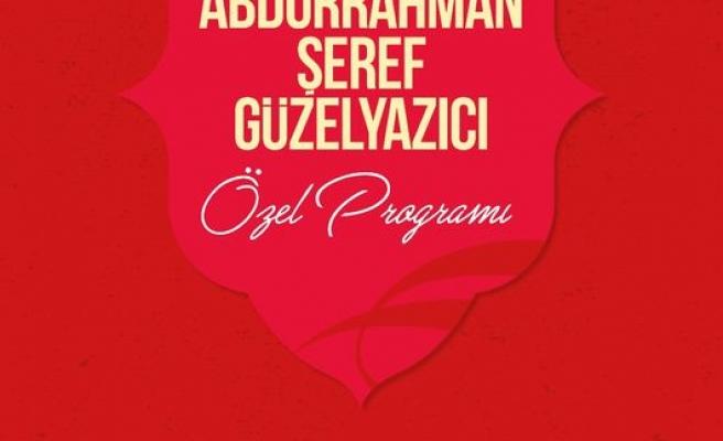 Abdurrahman Şeref Güzelyazıcı anılıyor