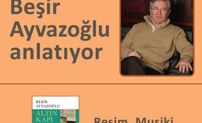 Beşir Ayvazoğlu ile resim, musiki ve şiir üzerine