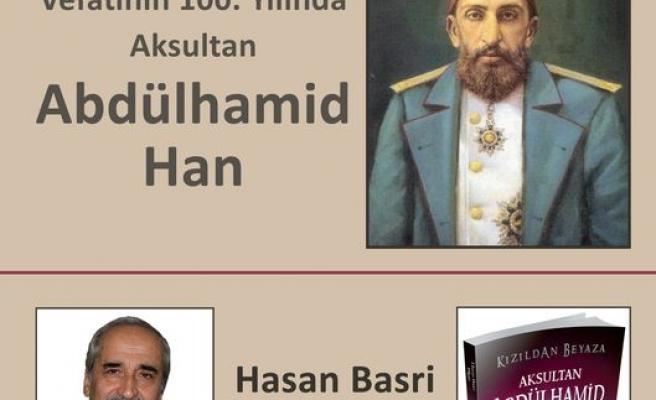 Hasan Basri Bilgin, II. Abdülhamid'i anlatacak