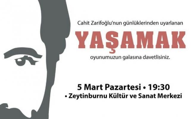 Cahit Zarifoğlu hayatı Yaşamak'la sahnede