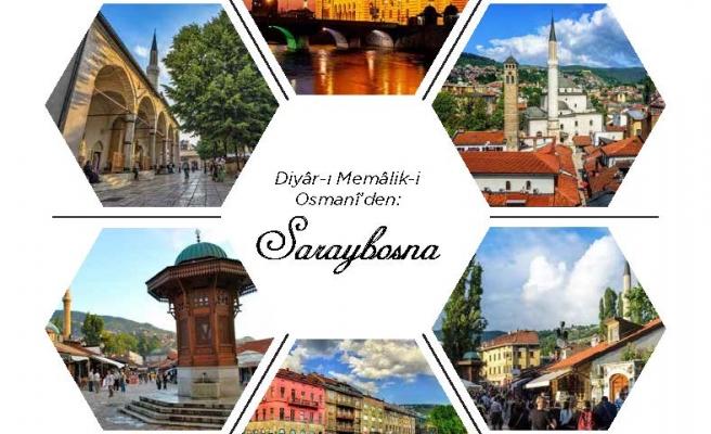 Diyâr-ı Memâlik-i Osmanî'den: Saraybosna